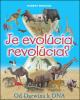 Je evolúcia revolúcia?