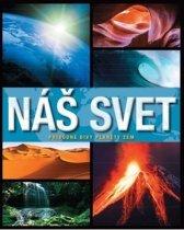 Náš svet Prírodné divy planéty Zem
